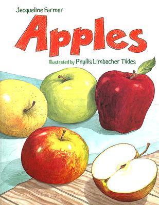 Apples By Farmer, Jacqueline/ Tildes, Phyllis Limbacher (ILT)